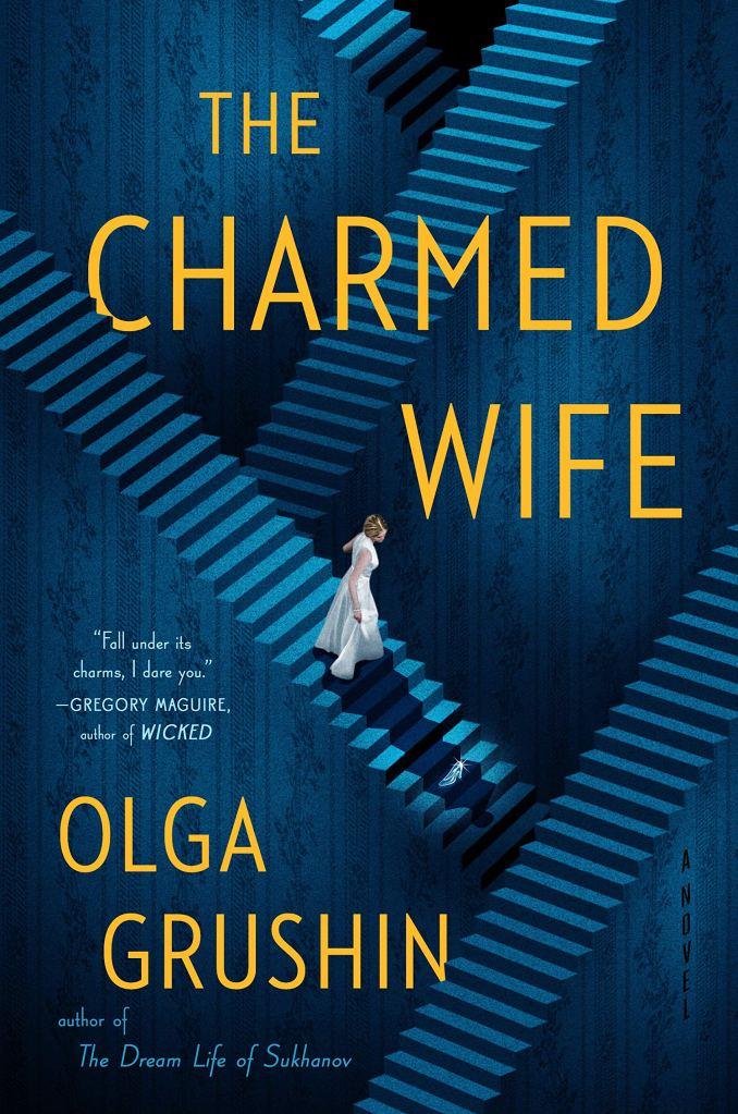 Olga Grushin - The Charmed Wife