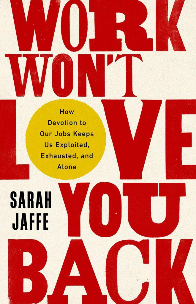 Sarah Jaffe - Work Won't Love You Back
