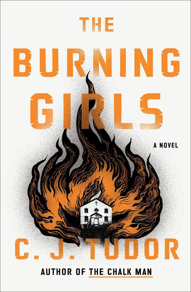 C. J. Tudor - The Burning Girls