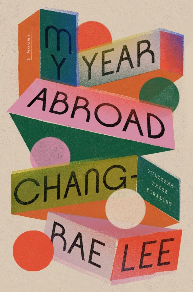 Chang-Rae Lee - My Year Abroad