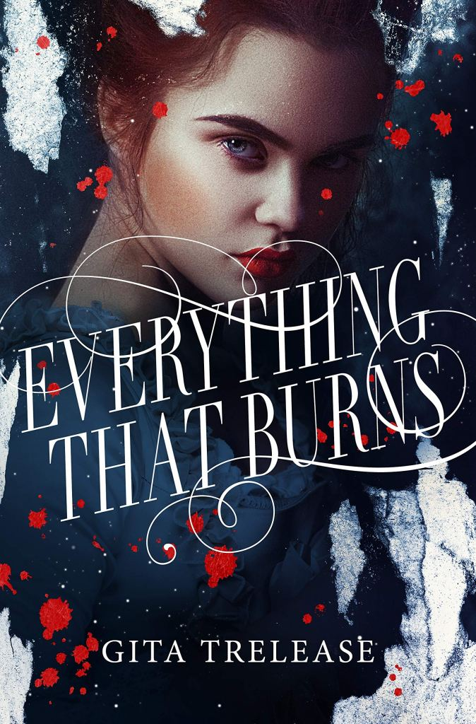 Gita Trelease - Everything That Burns