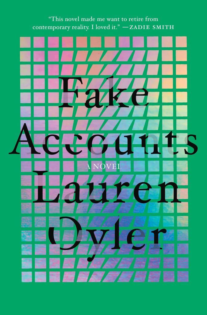 Lauren Oyler - Fake Accounts