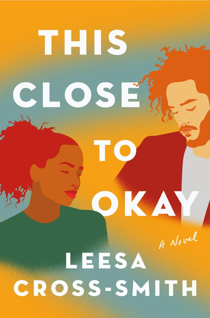 Leesa Cross-Smith - This Close to Okay