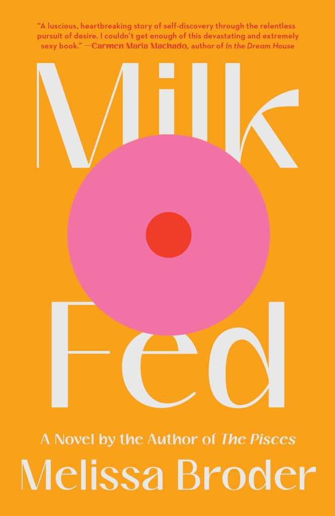 Melissa Broder - Milk Fed