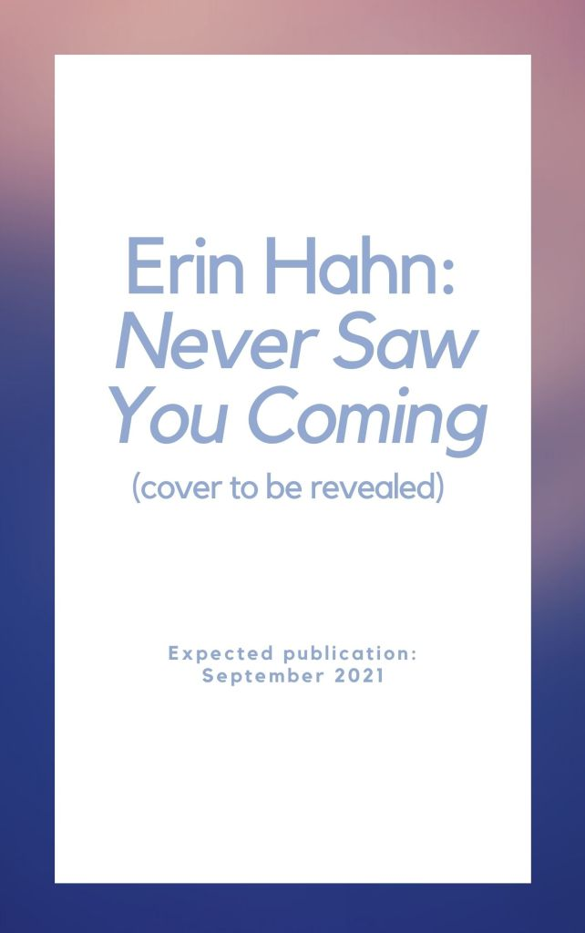 Placeholder - Erin Hahn - Never Saw You Coming