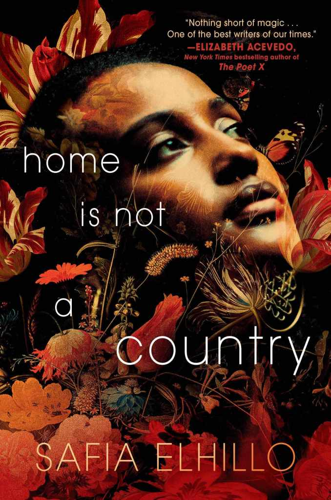 Safia Elhillo - Home is Not a Country