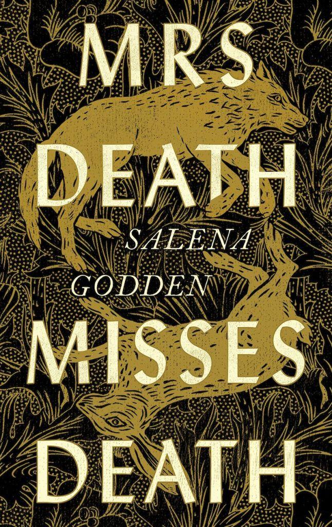 Salena Godden - Mrs Death Misses Death