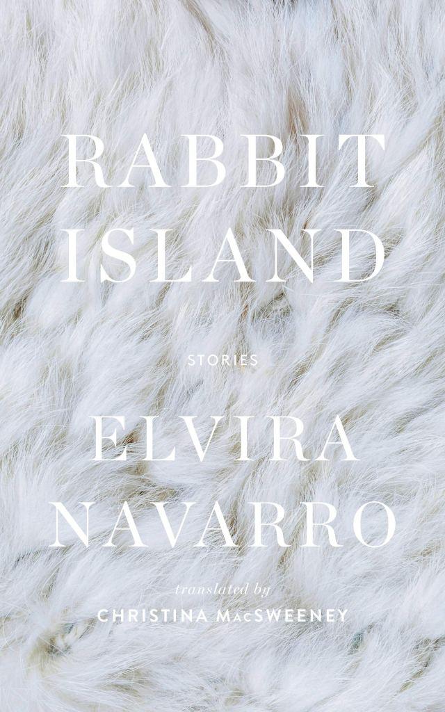 Elvira Navarro - Rabbit Island