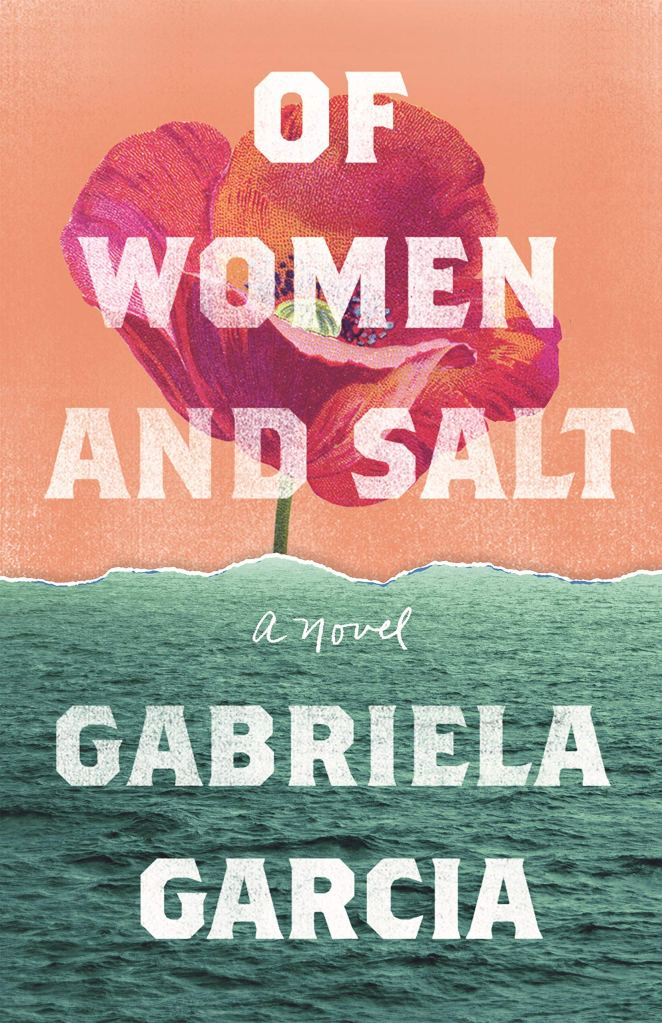 Gabriela García - Of Women and Salt