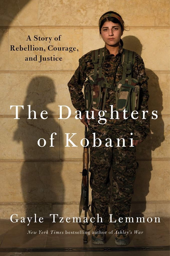 Gayle Tzemach Lemmon - The Daughters of Kobani
