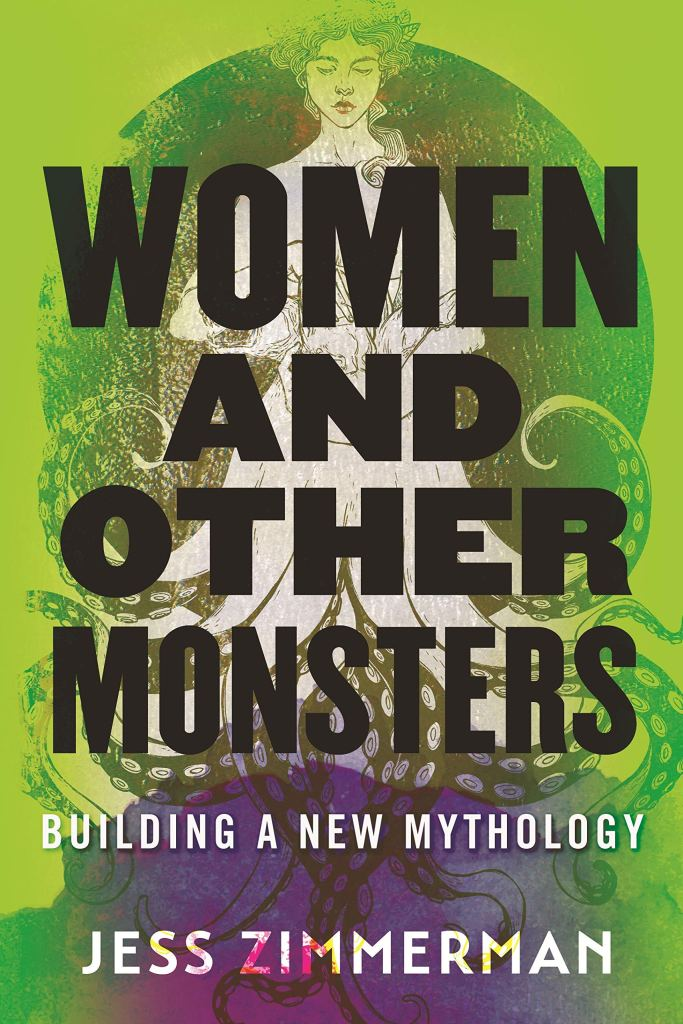 Jess Zimmerman - Women and Other Monsters