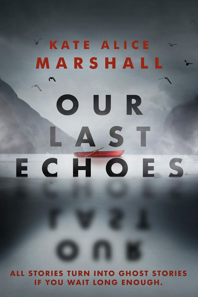 Kate Alice Marshall - Our Last Echoes