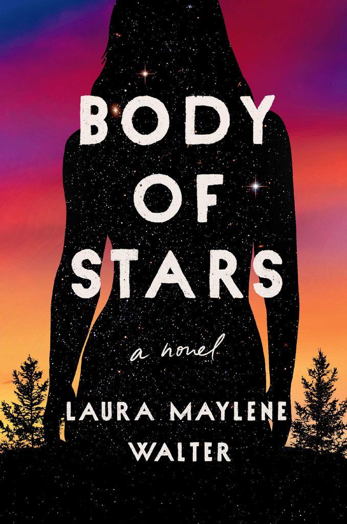 Laura Maylene Walter - Body of Stars