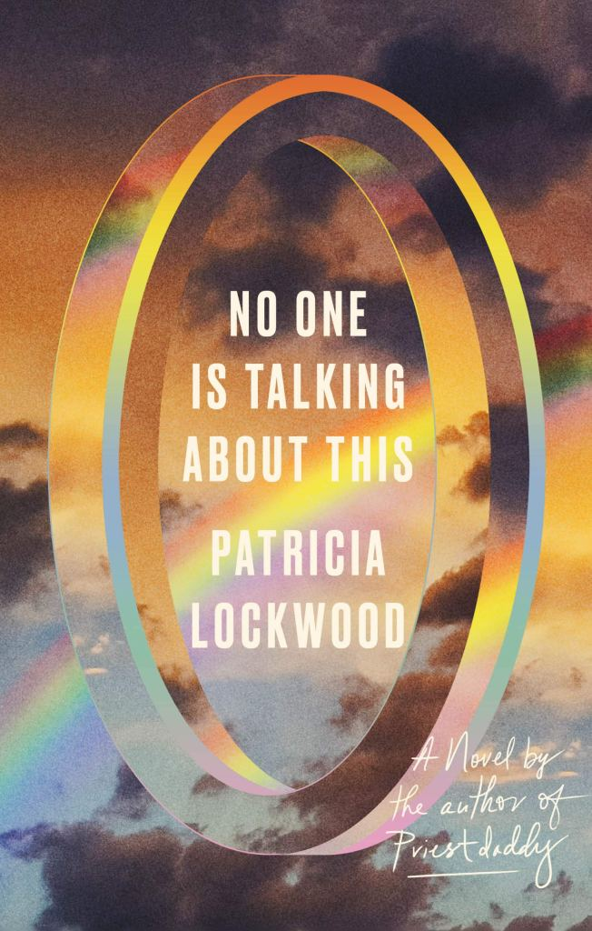 Patricia Lockwood - No One is Talking About This