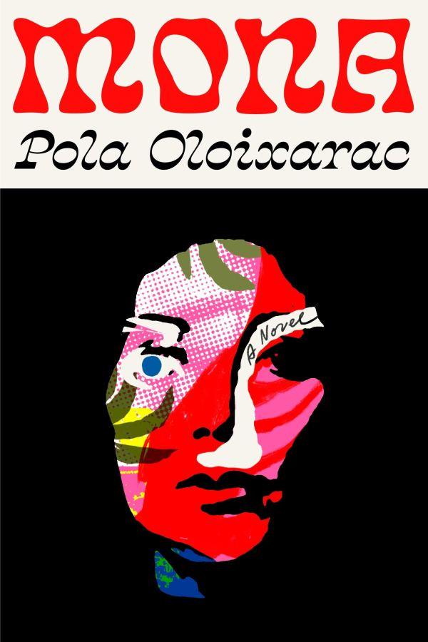 Pola Oloixarac - Mona