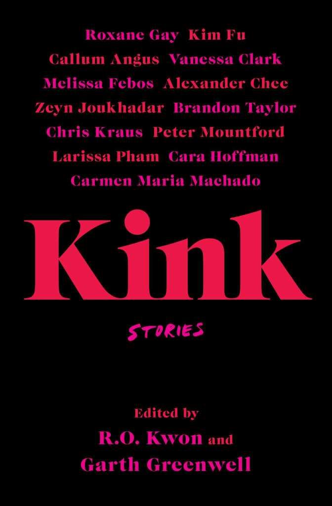 R.O. Kwon & Garth Greenwell - Kink