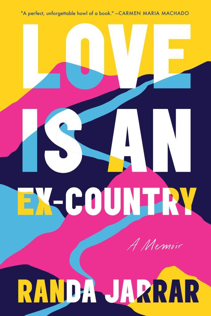 Randa Jarrar - Love is an Ex-Country