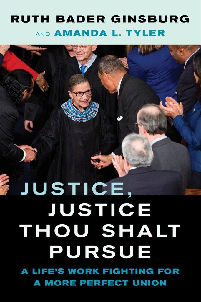Ruth Bader Ginsburg & Amanda L. Tyler - Justice, Justice Thou Shalt Pursue