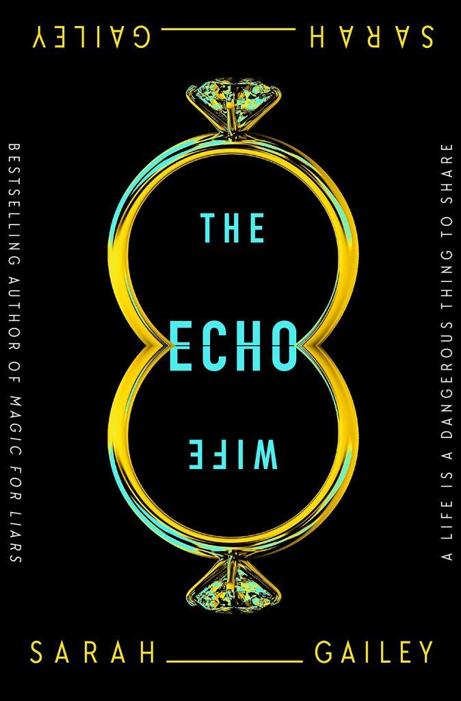 Sarah Gailey - The Echo Wife