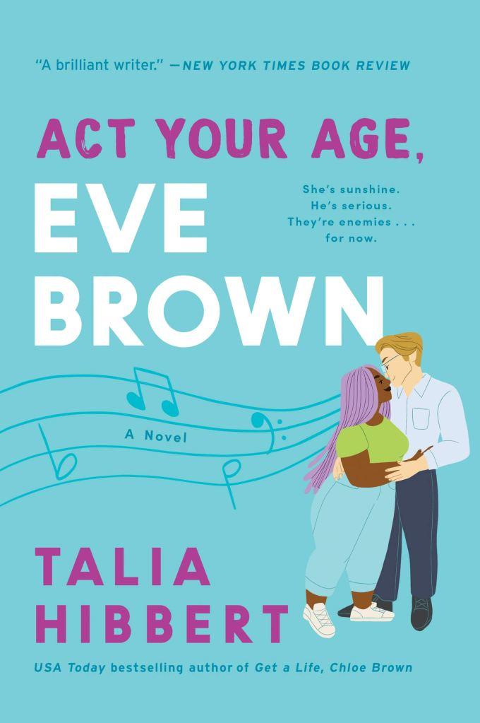 Talia Hibbert - Act Your Age, Eve Brown