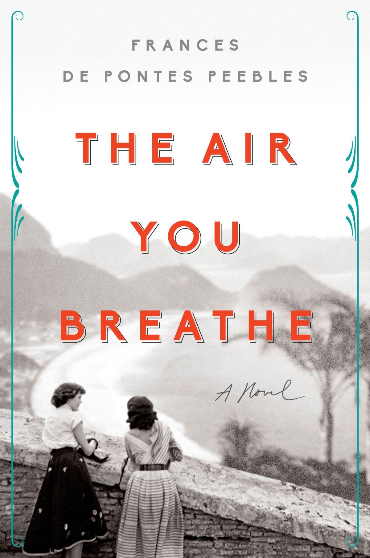 Frances de Pontes Peebles - The Air You Breathe