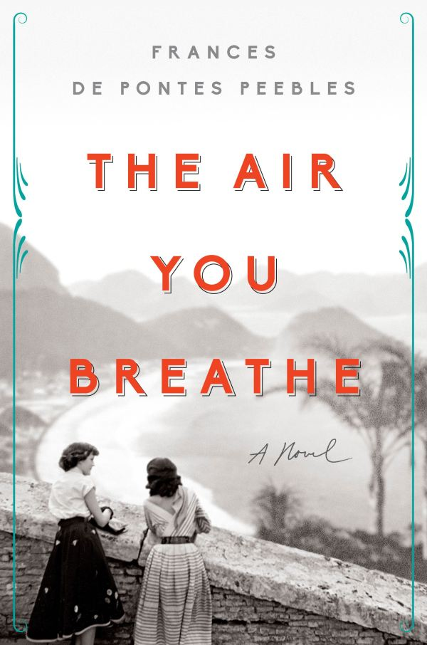 Frances de Pontes Peebles - The Air You Breathe