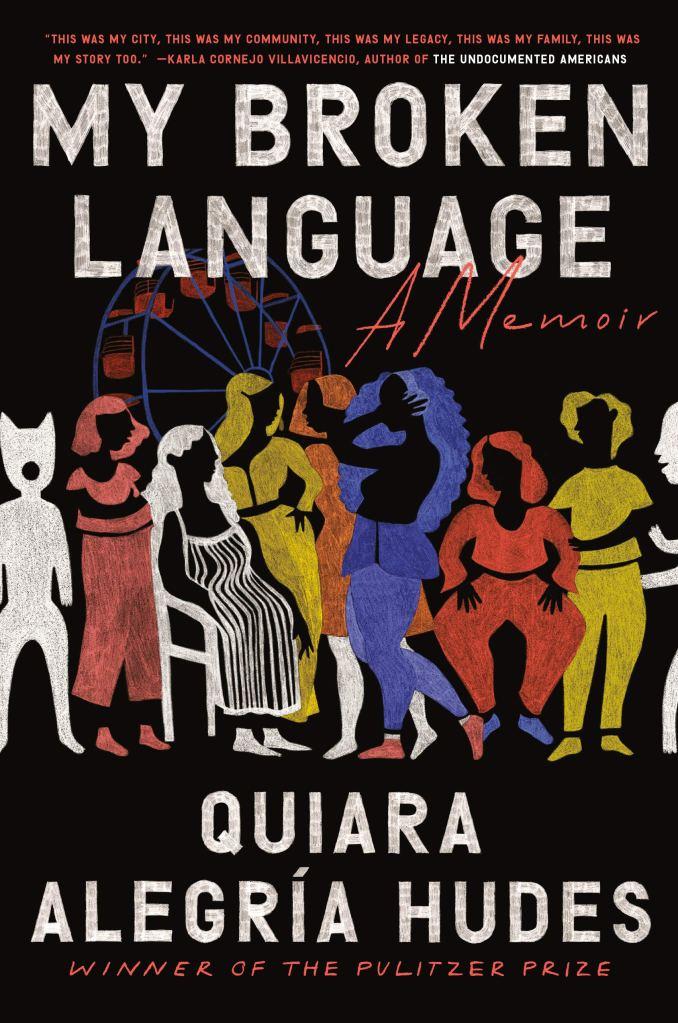 Quiara Alegría Hudes - My Broken Language