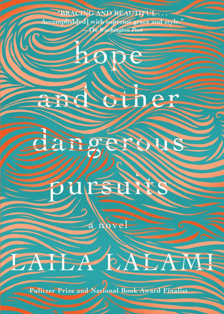 Laila Lalami - Hope and Other Dangerous Pursuits