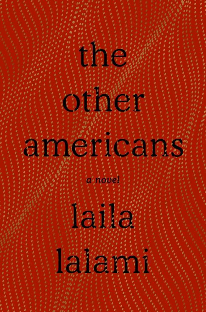 Laila Lalami - The Other Americans