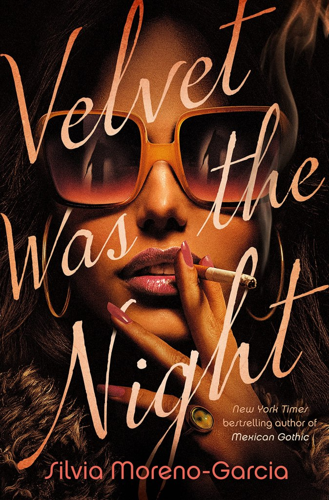 Silvia Moreno Garcia - Velvet Was the Night