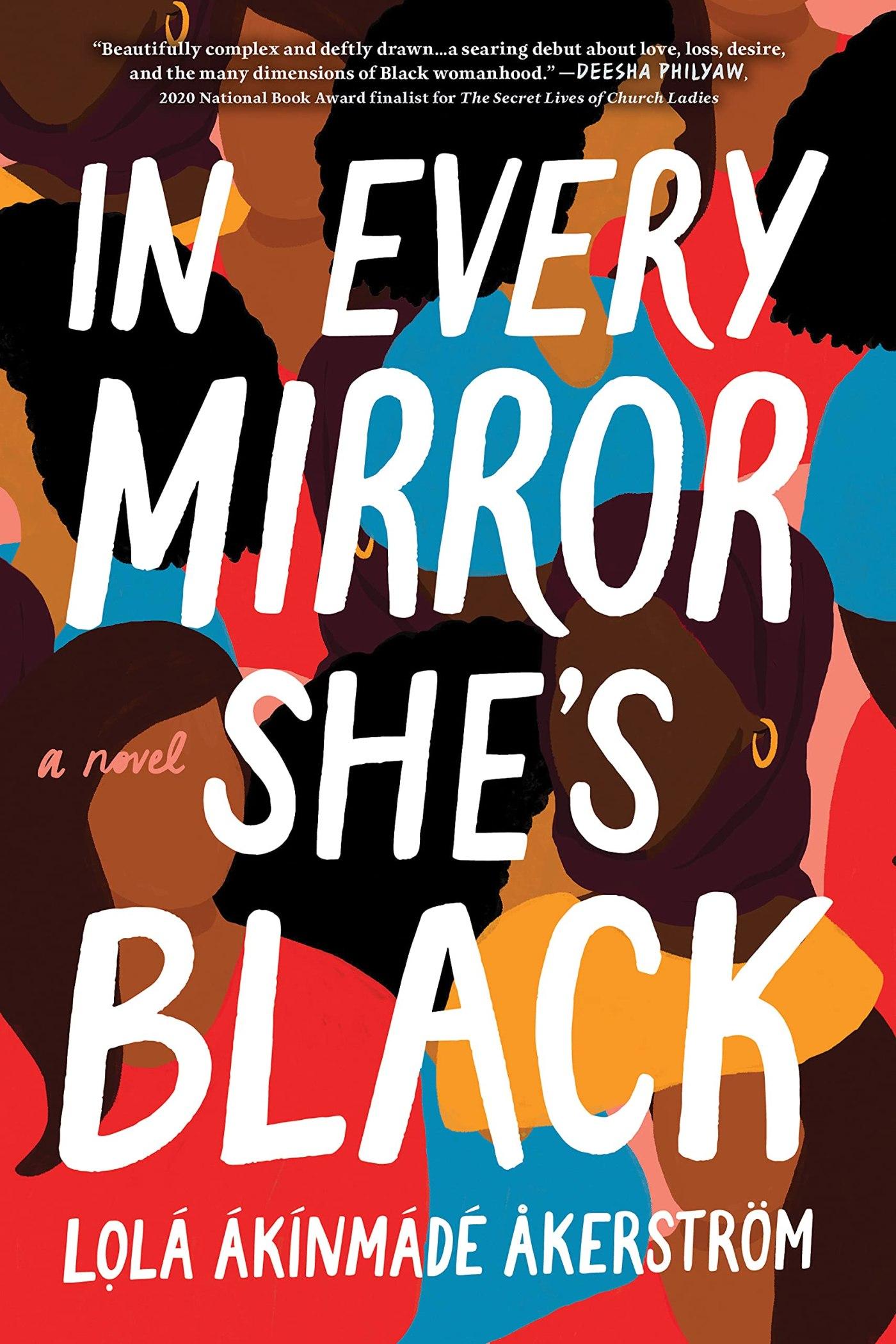 Lolá Ákínmádé Åkerström - In Every Mirror She's Black