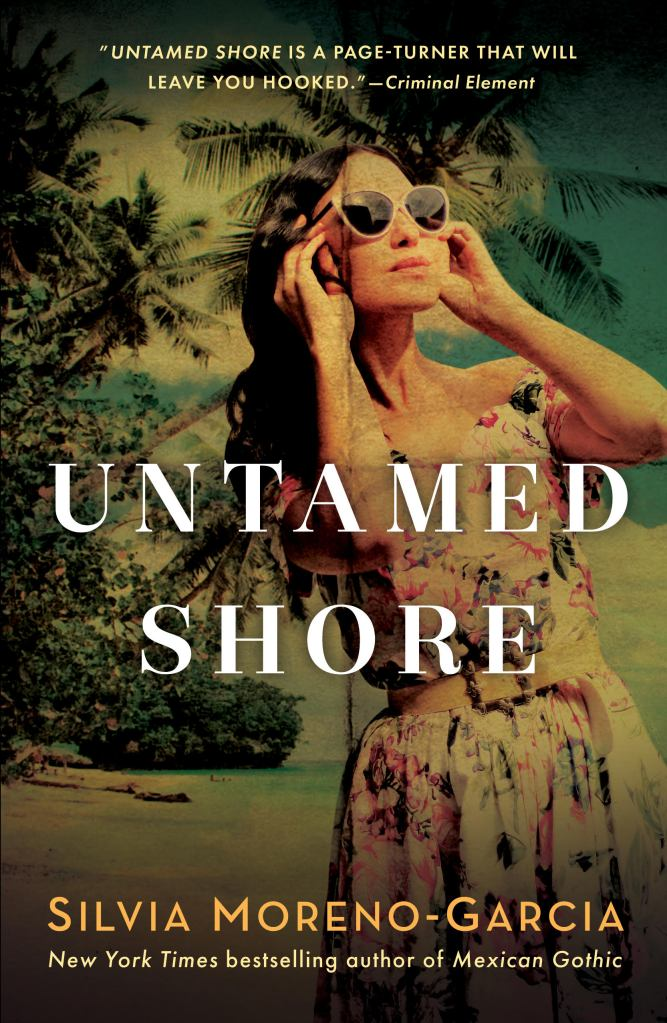 Silvia Moreno-Garcia - Untamed Shore