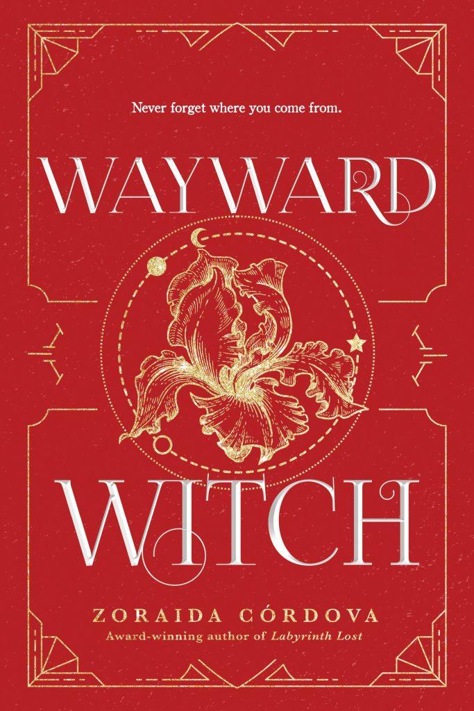 Zoraida Córdova - Wayward Witch
